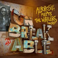 Unbreakable: Alborosie Meets The Wailers United — Alborosie