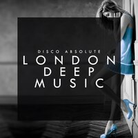 London Deep Music — Disco Absolute