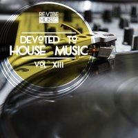 Devoted to House Music, Vol. 13 — сборник
