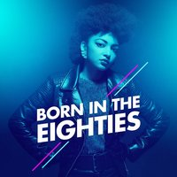 Born in the Eighties — Nostalgie 80, 80's Disco Band, 80s Hits