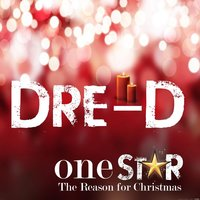 One Star (The Reason for Christmas) — Dre-D