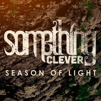 Season of Light — Something Clever