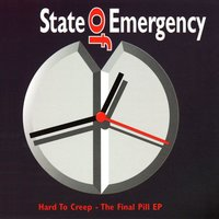 Hard to Creep - The Final Pill EP — State Of Emergency