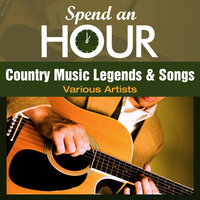 Spend an Hour with Country Music Legends and Songs — сборник