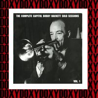The Complete Capitol Bobby Hackett Solo Sessions, Vol. 1 — Irving Berlin, Bobby Hackett