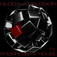 Global Explosion : Progressive House 13 — сборник