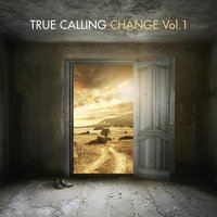 Change, Vol. 1 — True Calling