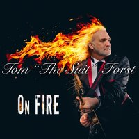 On Fire — Tom The Suit Forst