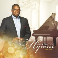 Hymns, Vol. 1 — Mark Brown
