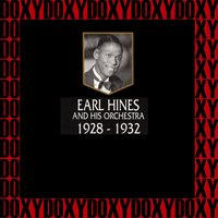 1928-1932 — Earl Hines and His Orchestra