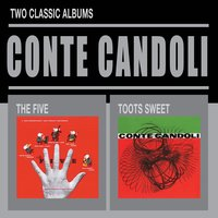 The Five + Toots Sweet — Conte Candoli