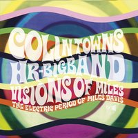 Visions of Miles - The Electric Period of Miles Davis — Towns, Colin, Colin Towns & hr-Bigband