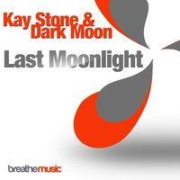 Last Moonlight — Kay Stone & Dark Moon