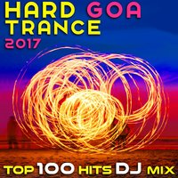 Hard Goa Trance 2017 Top 100 Hits DJ Mix — сборник