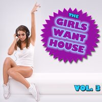 The Girls Want House Vol. 3 — сборник
