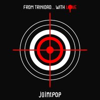 FROM Trinidad…with Love — Jointpop