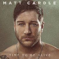 Time to Be Alive — Matt Cardle