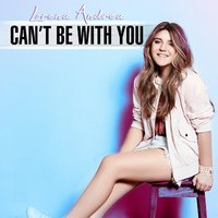 Can't Be With You — Lorena Andrea
