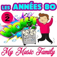 Les années 80 - Volume 2 — My Music Family