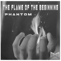The Flame of The Beginning — Phantom