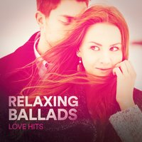 Relaxing Ballads (Love Hits) — сборник