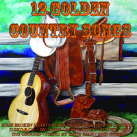 12 Golden Country Songs — The London Studio Orchestra, The London Studio Orchestra & Vocalists, The London Studio Orchestra Vocalists