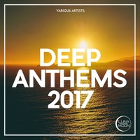 Deep Anthems 2017 — сборник