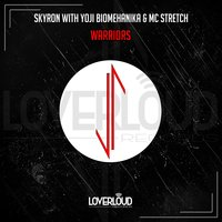 Warriors — Skyron, Yoji Biomehanika, MC Stretch