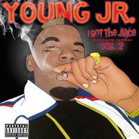 I Got the Juice, Vol. 2 — Young Jr