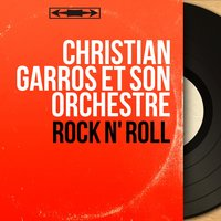 Rock n' Roll — Christian Garros et son orchestre, Les Rock Four