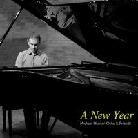 A New Year — Michael Hunter Ochs & Friends
