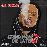 Grind Now Die Later 2 — Gk Nesso