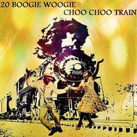 20 Boogie Woogie Choo Choo Train — сборник
