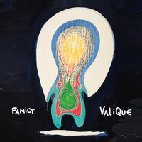 Family — Valique