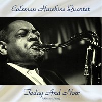 Today and Now — Tommy Flanagan, Coleman Hawkins Quartet