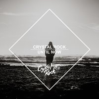 Crystal Rock - Until Now — сборник