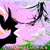 After Dinner Cafè, Vol. 6 — сборник
