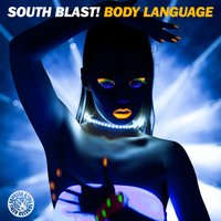 Body Language — South Blast!