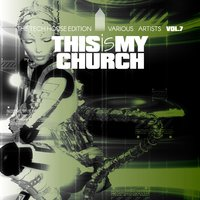This Is My Church, Vol. 7 — сборник