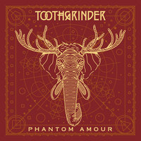 Phantom Amour — Toothgrinder
