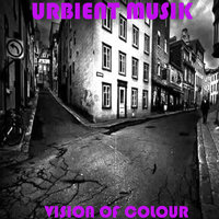 Urbient Musik — Vision Of Colour
