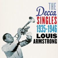 The Decca Singles 1935-1946 — Louis Armstrong