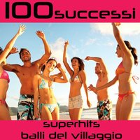 100 Successi Superhits Balli del Villaggio — Disco Fever