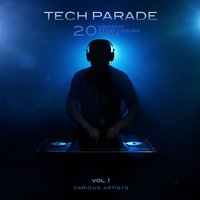 Tech Parade, Vol. 1 (20 Groovy Tech House Tunes) — сборник