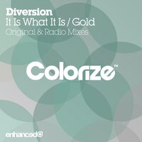 It Is What It Is / Gold — Diversion