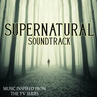 Supernatural Soundtrack (Music Inspired from the TV Series) — The Winchester's