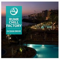 Ocean Drive — Ruhr Chill Factory