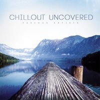 Chillout Uncovered — сборник