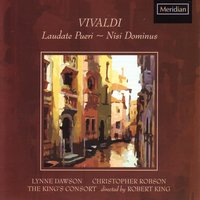 Vivaldi: Laudate Pueri / Nisi Dominus — Антонио Вивальди, Robert King, Lynne Dawson, Christopher Robson, The King's Consort