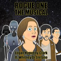 Rogue One: The Musical — Logan Hugueny-Clark